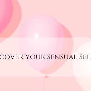Discover your sensual self